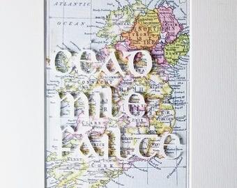 Welcome Sign Ireland, Céad Míle Fáilte, Irish Gaelic, Fáilte, Irish Language, Irish Sayings, Map of Ireland