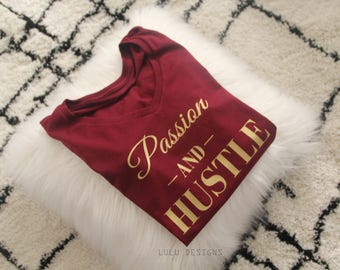 Passion and Hustle