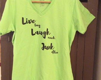 Live Long, Laugh Much, Junk Often women's lime XL tee