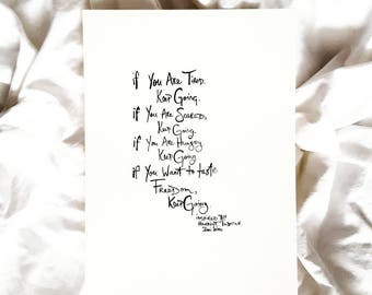 """If you are tired, keep going. Hand lettered 9 x 12"""" brush script inspired by Harriet Tubman."""