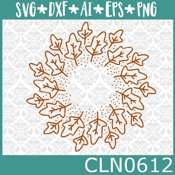 CLN0612 Leaves Mandala Circle Tree Fall Harvest Monogram SVG DXF Ai Eps PNG Vector Instant Download Commercial Cut File Cricut Silhouette