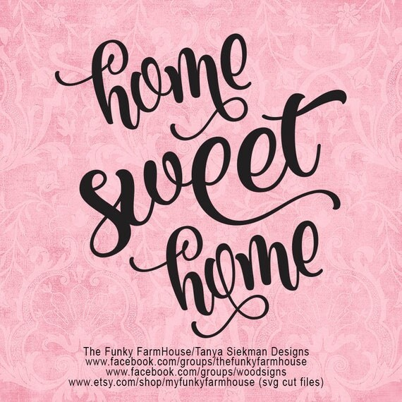 """SVG, & PNG - """"Home Sweet Home"""""""