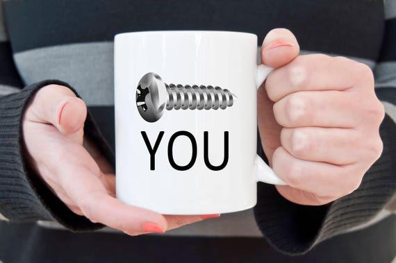 Screw you coffee mug