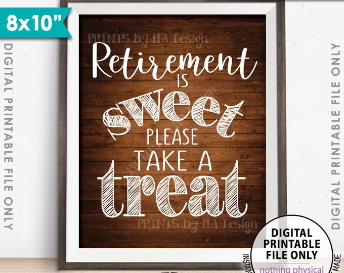 """Retirement Sign, Retirement is Sweet Please Take a Treat Sign, Retirement Party, 8x10"""" Brown Rustic Wood Style Printable Instant Download"""