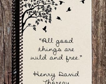 SALE - All Good Things Are Wild and Free - Henry Thoreau Quote - Thoreau Notebook - Thoreau Journal - Bird Journal - Bird Notebook