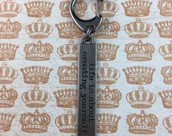 """Motivational Keychain - """"Life is about creating yourself"""" - Encouraging Quote Key Ring"""