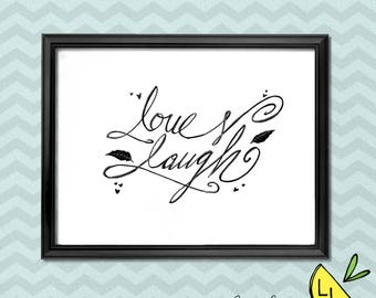 Positivity Art, Love and Laugh Quote, Black and White, Printable Art, Hand drawn, Positive Quotes, Printable Art Quotes, Love Quote