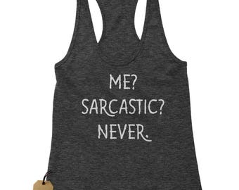Me? Sarcastic? Never Funny Racerback Tank Top for Women