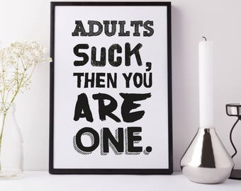 Adults suck art print, Funny Gift, gift for her, home decor, gifts for mom, statement print, best friend gift