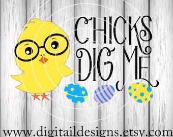 Easter Chick SVG - png - dxf - eps - ai -fcm - Cut file - Silhouette - Cricut - Scan n Cut - Chicks Dig Me SVG - Easter SVG