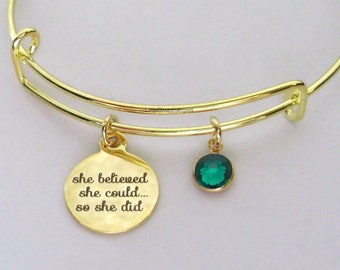 GOLD She Believed She Could   W/ BIRTHSTONE Bangle - Birthday Gift Graduation Day Personalize  High School College Gift For Her Usa G1