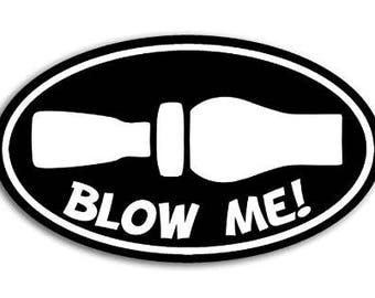Oval Blow Me Duck Hunting Whistle Sticker (hunt hunter decal)