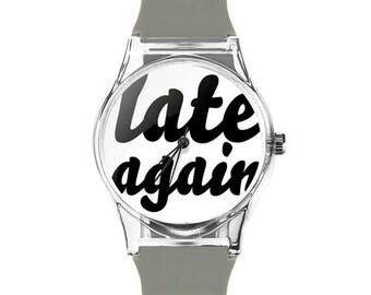 Late agian watch bracelet grey  - funny,gift,jewlery,quote,always late,statement,schmuck,uhr