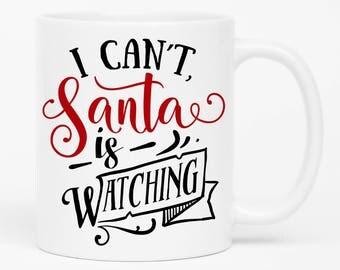 Christmas Mug, co worker christmas gift, Mug Swap, Santa Is Watching, Dirty Santa Gift, Naughty List, Santas List, White Elephant, Gift Swap