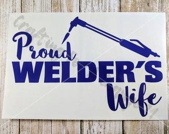 Proud Welder's Wife Vinyl Decal, Proud Welder's Wife Decal, Welder's Wife, Welder, Welding, Car Decal, Vinyl Decal, Vinyl Sticker, Decal