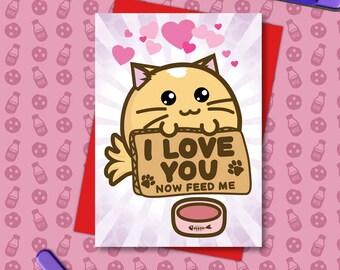 I Love You Valentine's Card Now Feed Me Cat Baking Anniversary boyfriend husband girlfriend wife Kawaii Love Fuzzballs Greeting Relationship