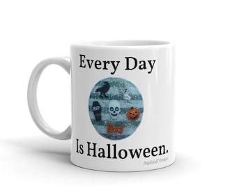 Every Day Is Halloween Mug