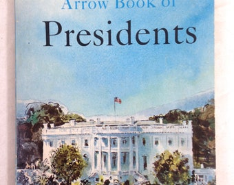 Arrow Book of Presidents by Sturges F. Cary (1965)