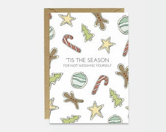 Sarcastic Holiday Card - Funny Christmas Card - Funny Holiday Card - Xmas Card - 'Tis The Season For Not Weighing Yourself