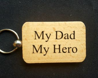 Wooden Keyring Key ring - My Dad My Hero - Birthday Gifts Father's day - New Dad Wooden gifts