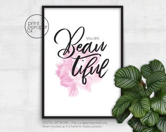 You Are Beautiful --- On Trend Quote Wall Art Print Printable - DIGITAL DOWNLOAD