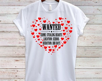 100 Days of School Shirt - Wanted Poster 100 Days of School - Valentine Theme - Hearts 100 Days of School