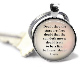 Never Doubt I Love, Keychain, Romantic Quote, Shakespeare Quote, Literary Gift, Love Quote, William Shakespeare, Literary Jewelry