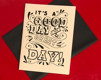 black and white hand lettered good day great day card
