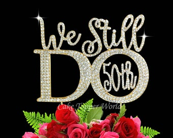 "Crystal rhinestone ""We Still Do 50th"" cake topper cake decoration Anniversary Vow Renewal Party supplies"