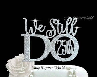 Anniversary Cake Topper in crystal rhinestones 25th vow renewal cake decoration We Still Do double crystal rhinestone hearts