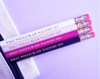 What would Blair Waldorf do?  Blair Waldorf quote pencils - Gossip girl slogan pencils stocking filler quirky stationery school supplies