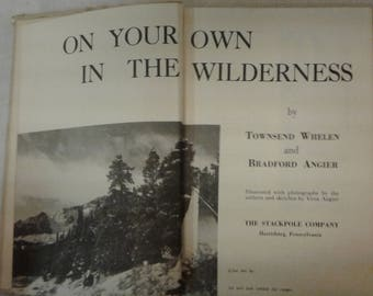 On Your Own In The Wilderness, Townsend Whelen, Bradford Angier