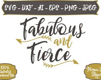 Fabulous and Fierce SVG - Mom Life SVG - Wife SVG - Boss svg - Fabulous svg - Mom svg - Files for Silhouette Studio/Cricut Design Space