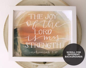 Bible Verse Print | The Joy of the Lord is my Strength | Scripture Art | Christian Decor | Bible Quotes | Christian Prints | Christian Art