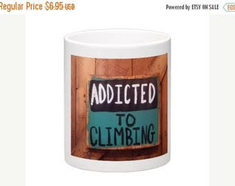 SALE ADDICTED To CLIMBING Wraparound Coffee Mug Art By Scott D Van Osdol Office Tea Kitchen Outdoor Adventure Thrill Seeker Mountain Rock Cl
