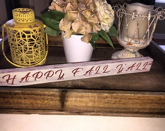 Happy fall y'all distressed wood sign| coffee table decor| fall decor| handpainted| farmhouse style decor| approx 16x1.75 in