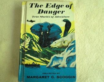 The Edge of Danger - True Stories of Adventure - Margaret C. Scoggin