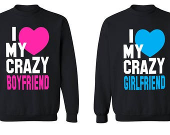 Valentines Day I Love My Crazy Girlfriend / Boyfriend Crewneck - Matching Cute Couple Love His and Hers Crewneck Lovely Gift