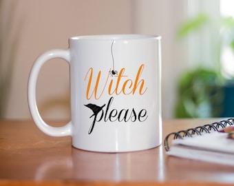 Witch Please Coffee Mug - Funny Mugs - Halloween Coffee Mug - Fall Gifts - Gifts For Her - Fall Birthday Present