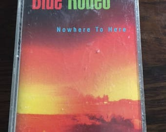 Blue Rodeo Nowhere To Here Cassette Tape