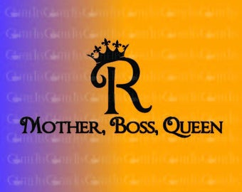 Mother Boss Queen : DOWNLOADABLE  FILE ONLY png. pdf. svg. dxf. Use files for screen printing, vinyl and more