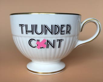 Thunder C*nt | Ready To Buy Swear Teacup | Funny Rude Insult Obscenity Profanity | Unique Gift Idea
