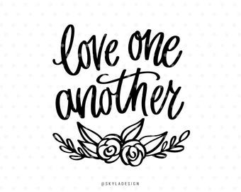 Love one another svg, Love svg, Svg cut files, Svg clipart, Quote svg, Cute svg, Handlettered svg, Svg commercial use,