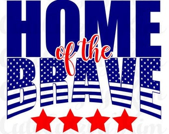 Home of the Brave svg, dxf, jpg, png, patriotic, 4th of july, memorial day,