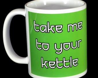 Mug - Take Me To Your Kettle - Funny Alien Mug