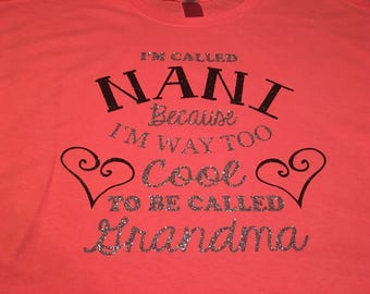 NANI tshirt. Too cool to be called grandma.