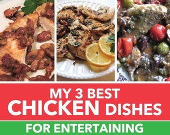 My 3 Best Chicken Dishes for Entertaining or that Special Meal printable PDF or JPEG recipes