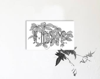 I love us - illustrated card with message - design hand - Clematis - France - limited edition - monocotyledonous