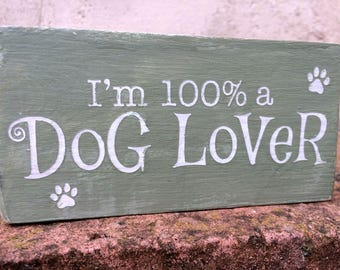 I'm 100% a Dog Lover wooden block sign, green, 140g