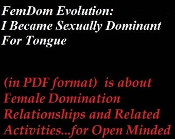 """Mature: """"FemDom Evolution; I Became Sexually Dominant For Tongue"""", BDSM, Erotica, (Book in PDF format) Spanking, Caning, Face Sitting, Kink"""